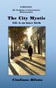The City Mystic: Life is an inner birth by Vitaliano Bilotta