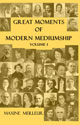 Great Moments of Modern Mediumship Volume 1